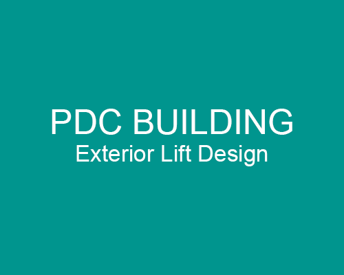 PDC BUILDING – EXTERIOR LIFT DESIGN